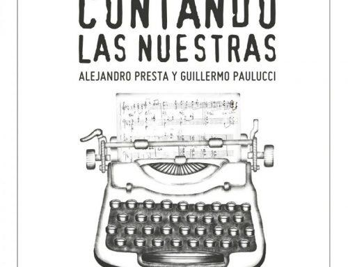 Guillermo Paulucci y Alejandro Presta presentan Contando Las Nuestras