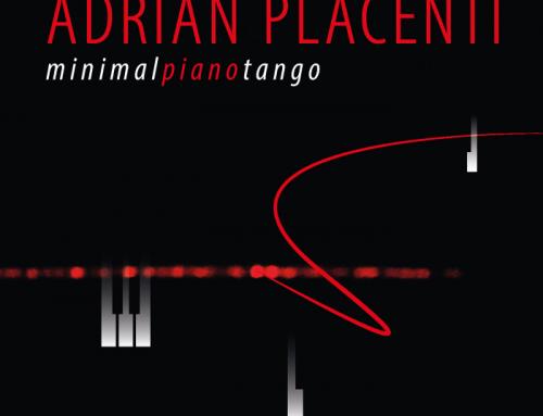 "Adrián Placenti lanza su nuevo album ""MINIMAL PIANO TANGO"""